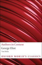 George Eliot (Authors in Context) by Tim Dolin