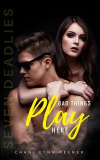 Bad Things Play Here