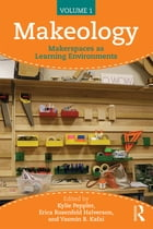 Makeology: Makerspaces as Learning Environments (Volume 1)