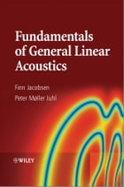 Fundamentals of General Linear Acoustics