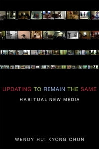 Updating to Remain the Same: Habitual New Media