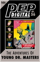 Pep Digital Vol. 056: The Complete Young Dr. Masters by Archie Superstars