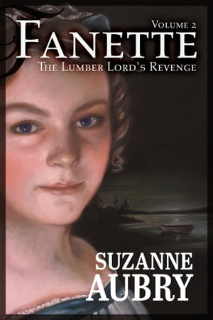 Fanette (Volume 2): Volume 2 - The Lumber Lord's Revenge by Suzanne Aubry