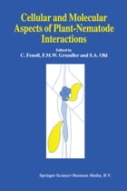 Cellular and Molecular Aspects of Plant-Nematode Interactions by F.M.W. Grundler