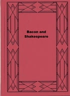 Bacon and Shakespeare by Albert F. Calvert