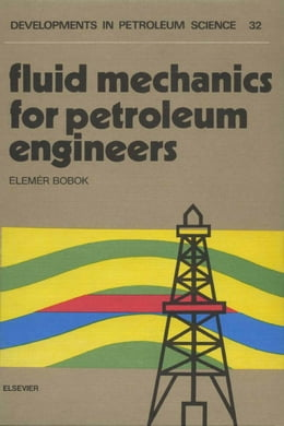 Book Fluid Mechanics for Petroleum Engineers by Bobok, E.