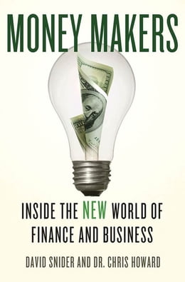 Book Money Makers: Inside the New World of Finance and Business by David Snider