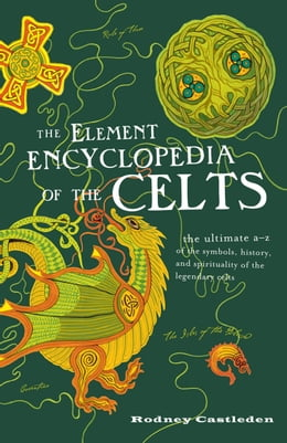 Book The Element Encyclopedia of the Celts by Rodney Castleden