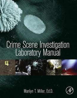 Book Crime Scene Investigation Laboratory Manual by Marilyn T Miller