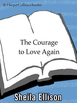 Book The Courage to Love Again: Creating Happy, Healthy Relationships After Divorce by Sheila Ellison