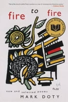 Fire to Fire: New and Selected Poems