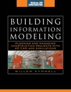 Building Information Modeling: Planning and Managing Construction Projects with 4D CAD and…