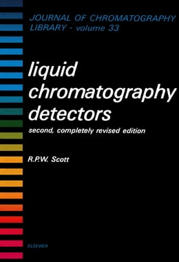 Book Liquid Chromatography Detectors by Scott, R. P. W.