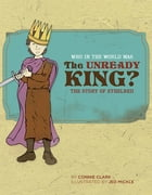 Who in the World Was The Unready King?: The Story of Ethelred (Who in the World) by Connie Clark
