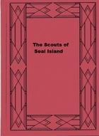 The Scouts of Seal Island by Percy F. Westerman
