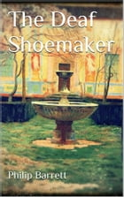 The Deaf Shoemaker by Philip Barrett