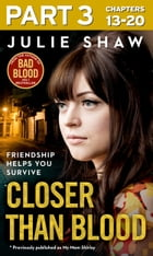 Closer than Blood - Part 3 of 3: Friendship Helps You Survive by Julie Shaw