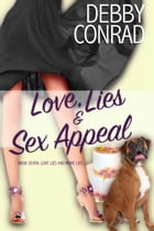 Love, Lies and Sex Appeal: Love, Lies and More Lies, #7 by DEBBY CONRAD