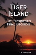 Tiger Island: The President's Final Decision 79e1a901-605f-4521-ac60-0a8242277ad3