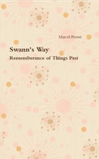 Swann's Way: Remembrance of Things Past by Marcel Proust