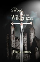 The Sword in the Wilderness