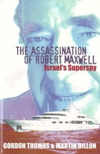 The Assassination of Robert Maxwell: Israel's Superspy by Gordon Thomas