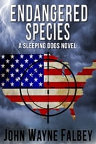 Endangered Species: A Sleeping Dogs Thriller by John Wayne Falbey