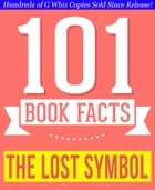 The Lost Symbol - 101 Amazing Facts You Didn't Know: Fun Facts and Trivia Tidbits Quiz Game Books by G Whiz