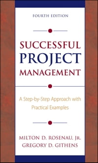 Successful Project Management: A Step-by-Step Approach with Practical Examples