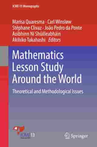 Mathematics Lesson Study Around the World: Theoretical and Methodological Issues