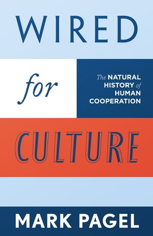 Wired for Culture The Natural History of Human Cooperation