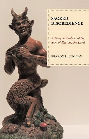 Sacred Disobedience: A Jungian Analysis of the Saga of Pan and the Devil