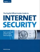 The PayPal Official Insider Guide to Internet Security: Spot scams and protect your online business by Michelle Savage