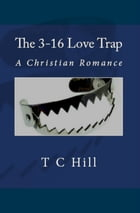 The 3-16 Love Trap by T C Hill