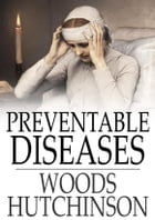 Preventable Diseases by Woods Hutchinson