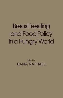 Book Breastfeeding and food policy in a hungry world by Raphael, Dana