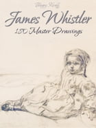 James Whistler: 180 Master Drawings by Blagoy Kiroff