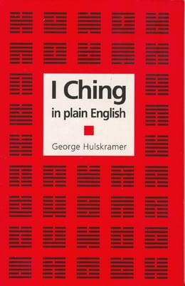 Book I Ching in Plain English by George Hulskramer