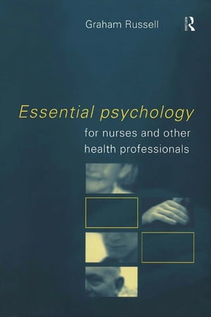 Essential Psychology for Nurses and Other Health Professionals