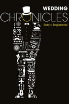 Wedding Chronicles by Bob N. Boguslavski