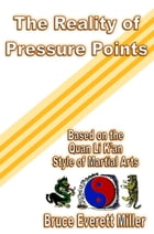 The Reality of Pressure Points by Bruce Everett Miller