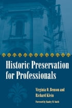 Historic Preservation for Professionals by Virginia Benson