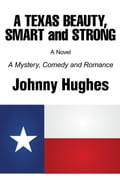 A Texas Beauty, Smart and Strong: A Mystery, Comedy and Romance d4a0e4ab-1ab3-4a8a-95a1-5a3c58680d3c
