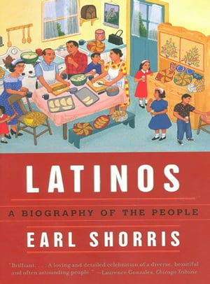 Latinos: A Biography of the People