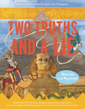 Two Truths and a Lie: Histories and Mysteries by Ammi-Joan Paquette