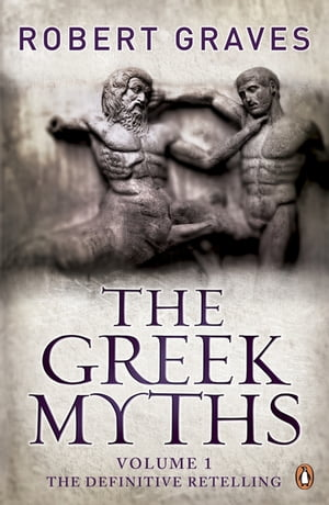 The Greek Myths Vol. 1