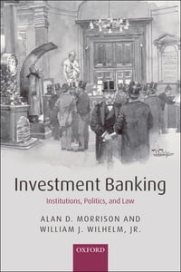 Investment Banking: Institutions, Politics, and Law