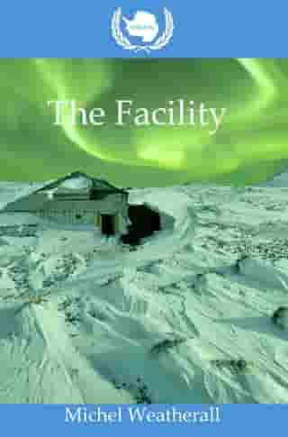 UNCGSC: The Facility by Michel Weatherall