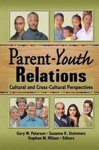 Parent-Youth Relations: Cultural and Cross-Cultural Perspectives