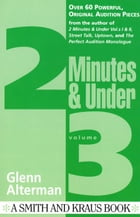 2 Minutes & Under Volume 3: Over 60 Powerful Original Audition Pieces by Glenn Alterman